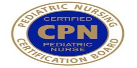2019 Certified Pediatric Nurse Review Course (CPN) tickets