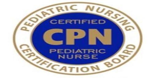 2019 Certified Pediatric Nurse Review Course (CPN)