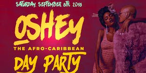 """OSHEY"" THE AFRO-CARIBBEAN DAY PARTY"