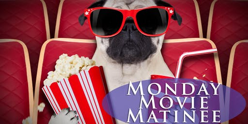 Monday Movie Matinees