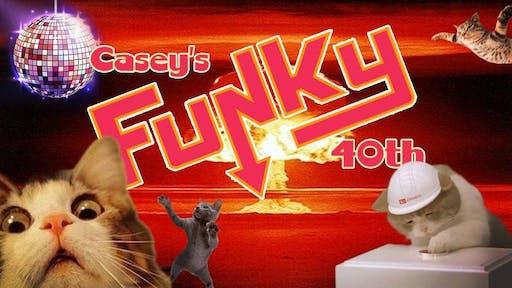 Caseys Funky 40th Birthday Party