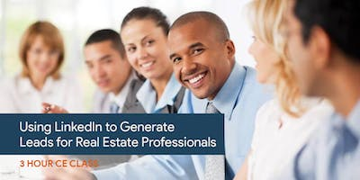3 Hour CE :: Using LinkedIn to Generate Leads for Real Estate Professionals