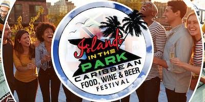 Islands In The Park - Caribbean Food Wine & Beer Festival