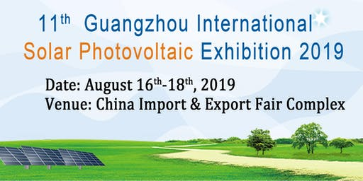 11th Guangzhou International Solar Photovoltaic Exhibition 2019(PV Guangzhou 2019)