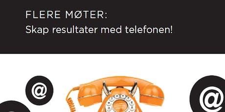Salgsskolen - Flere møter: Skap resultater med telefonen! tickets