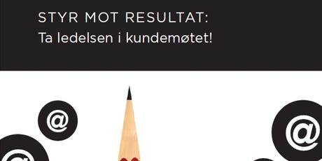Salgsskolen - Styr mot resultat: Ta ledelsen i kundemøtet! tickets