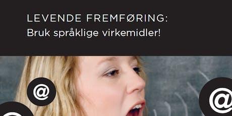 Salgsskolen - Levende fremføring: Bruk språklige virkemidler! (Presentasjonsteknikk & Retorikk) tickets