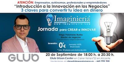 """Innovación en los negocios """"3 claves para convertir tu idea en dinero"""""""
