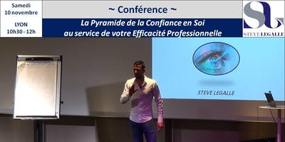 Conférence - Steve LEGALLE - La Pyramide de la Confiance en Soi au service de votre Efficacité Professionnelle