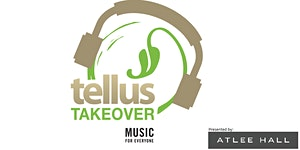 The Tellus Takeover presented by Atlee Hall