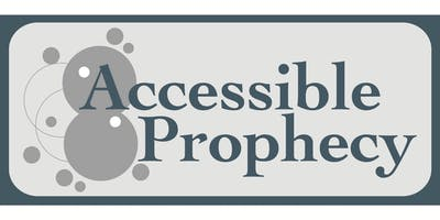 3DM Accessible Prophecy Workshop - Central California