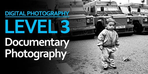 Level 3: Documentary Photography