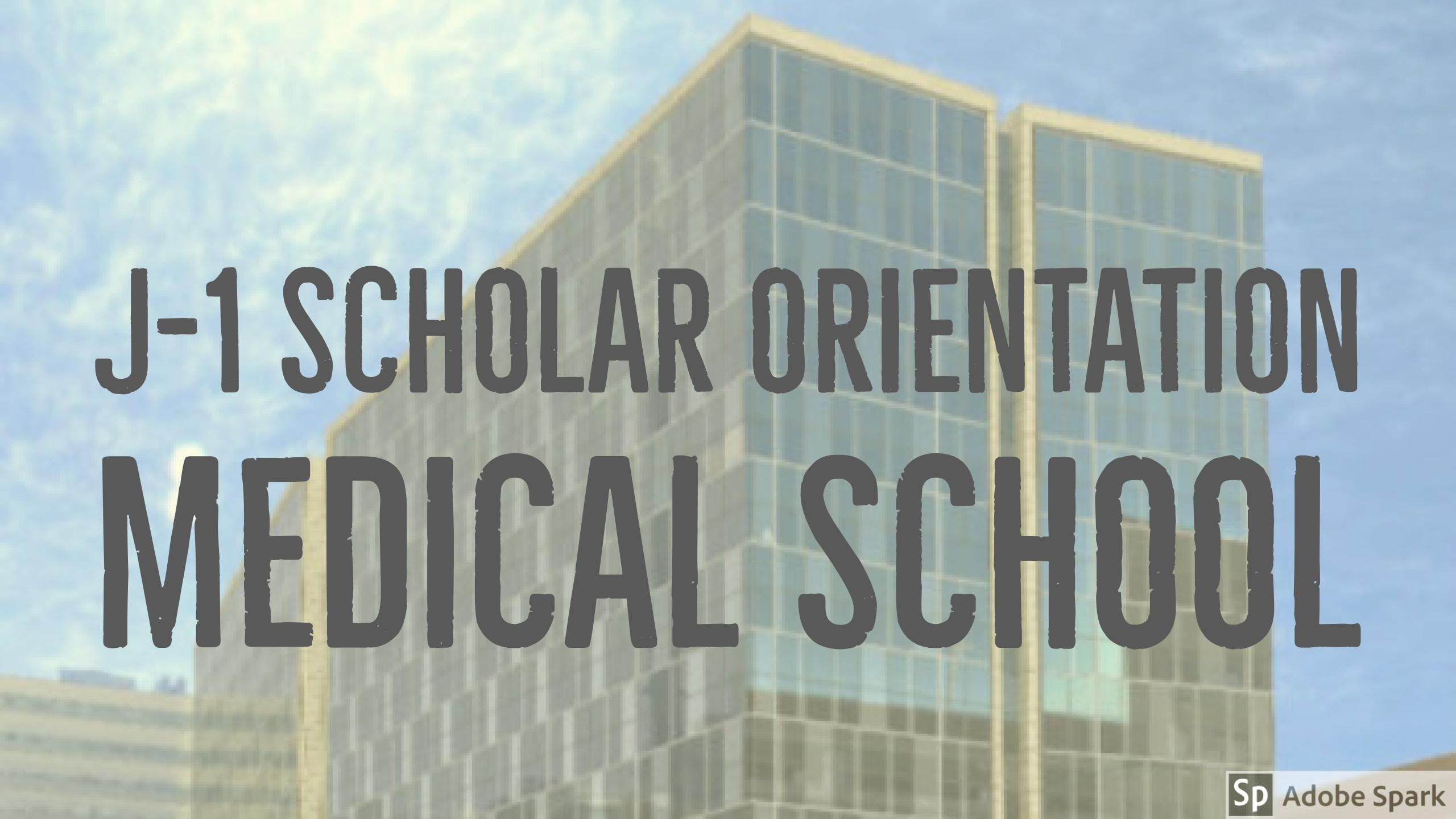 J-1 Scholar Orientation: Medical School