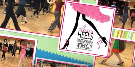 Classy Heels - Tango Technique Workout for Followers and Leaders tickets