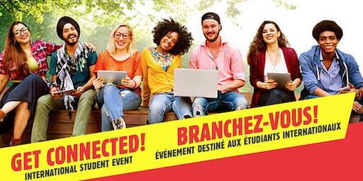 Get Connected International Student Event/ Branchez-Vous événement destiné aux étudiants internationaux