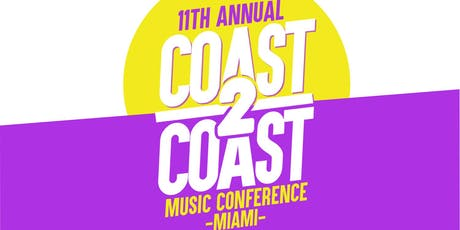 COAST 2 COAST MUSIC CONFERENCE 2019 tickets
