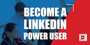 Become a LinkedIn Power User