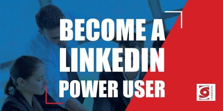 Become a LinkedIn Power User tickets