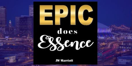 EPIC does Essence 25th Anniversary:  Marriott Hotel and Party Packages tickets