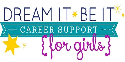 Dream It, Be It: Career Support for Girls Conference