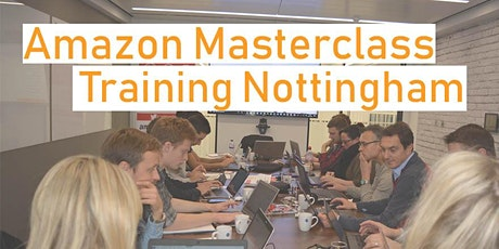 Amazon Masterclass Training Course - Nottingham tickets