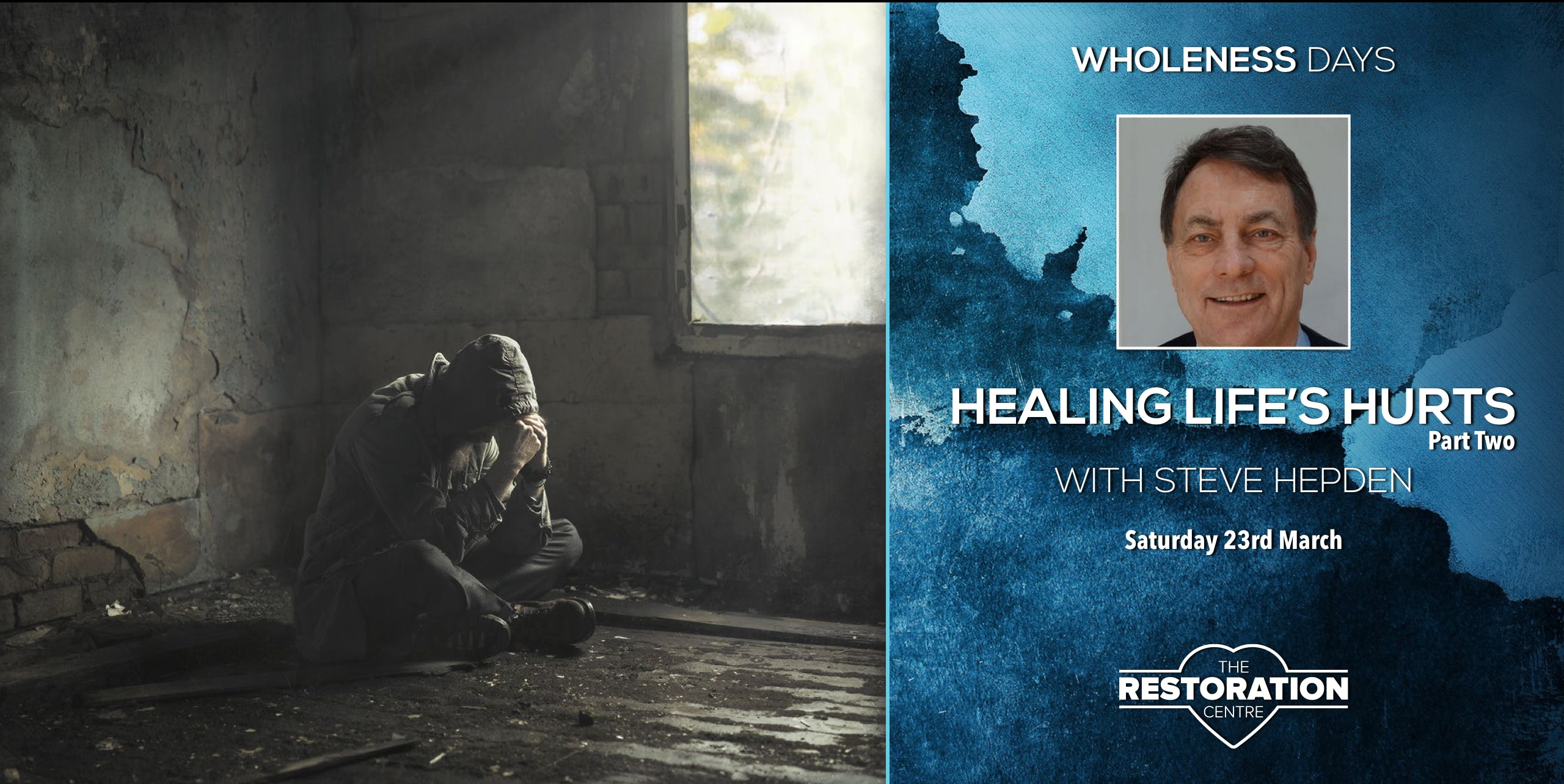 Healing Life's Hurts: Part Two with Steve Hepden