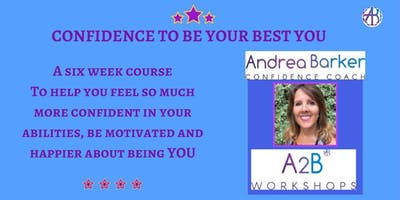 A2B 6 week course 'Confidence to be your Best YOU' (Saturdays)