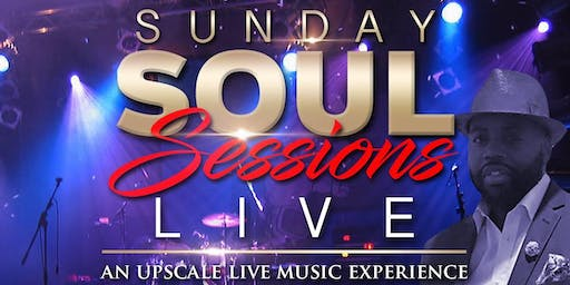 Sunday Soul Sessions Live: An Upscale Live Music Experience