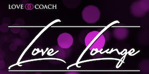 LOVE LOUNGE 'Soulmate Dating' - LIVE