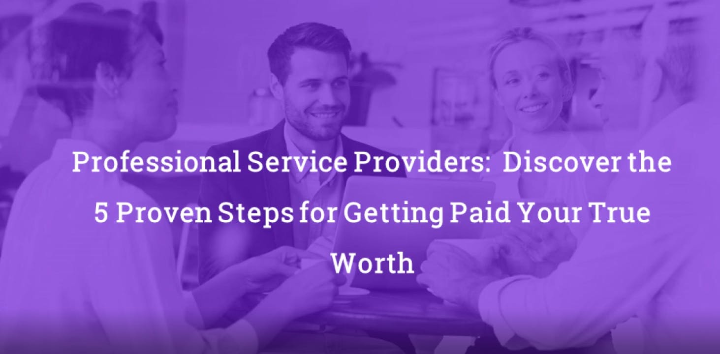 Free - Discover the 5 Proven Steps for Getting Paid Your True Worth