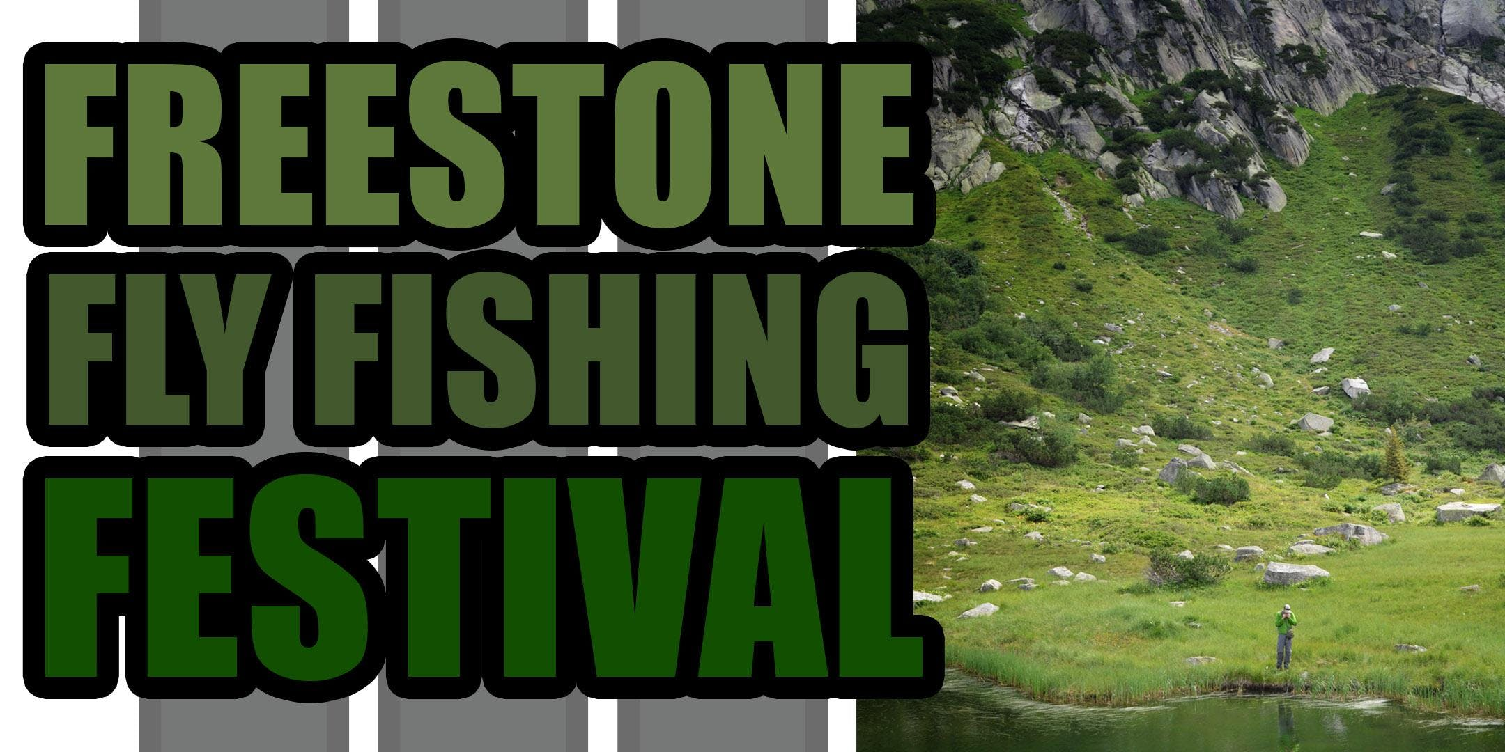 The Freestone Fly Fishing Festival 2018