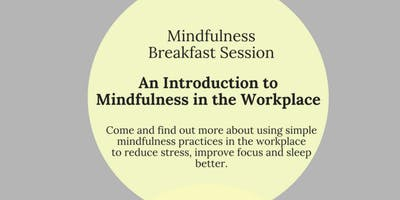 An Introduction to Mindfulness in the Workplace