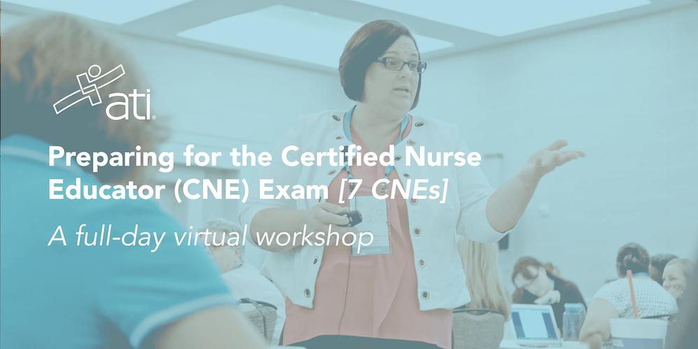 Virtual Workshop Preparing For The Certified Nurse Educator Cne