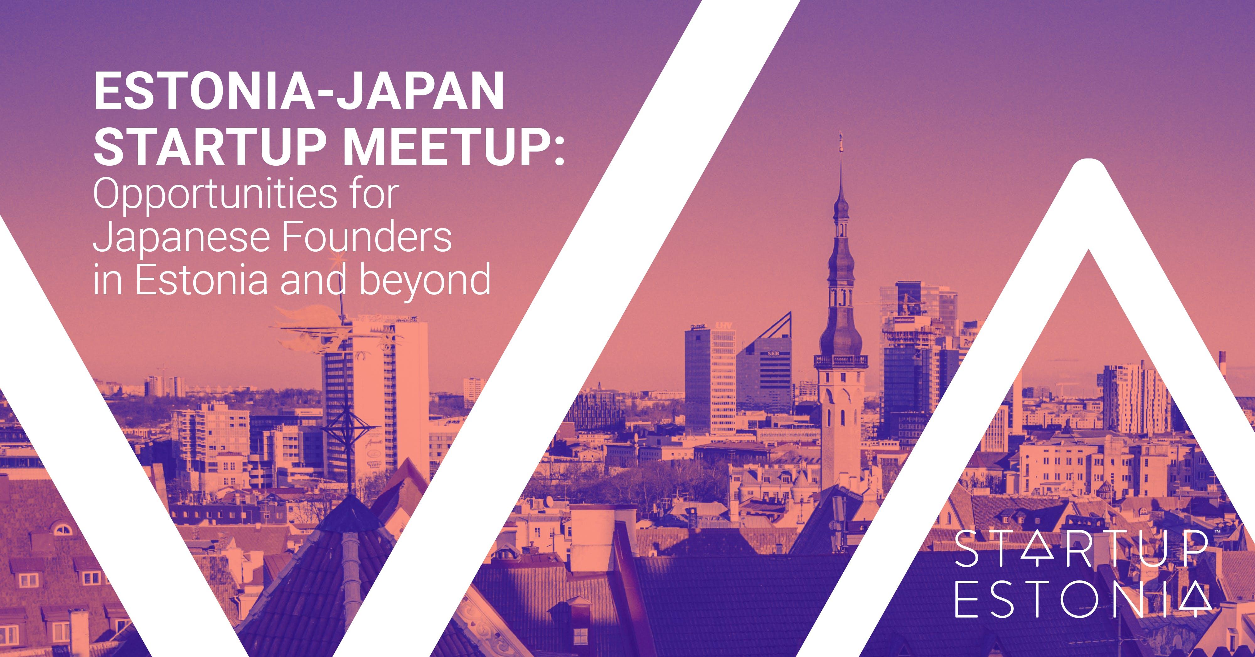Estonia-Japan Startup Meetup