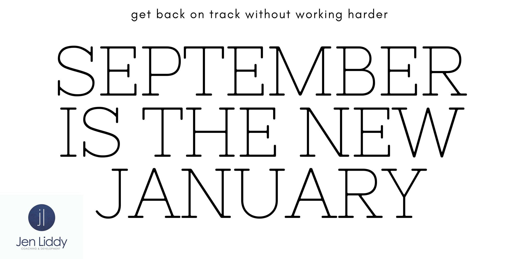 September is the New January: Get Back On Tra