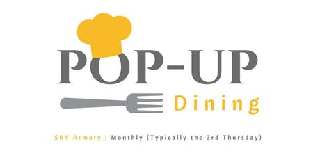 SKY Armory Monthly Pop-Up Dining  tickets