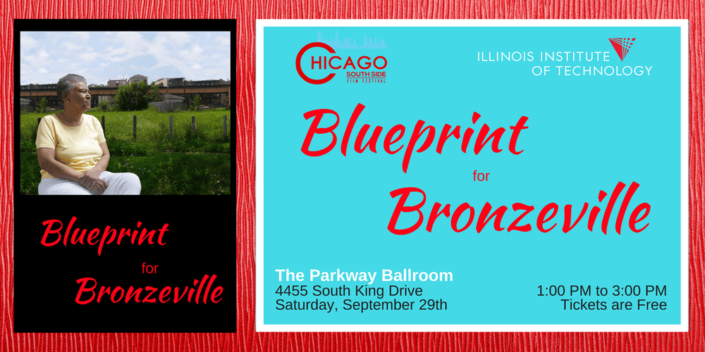 The chicago south side film festival presents blueprint for the chicago south side film festival presents blueprint for bronzeville tickets sat sep 29 2018 at 100 pm eventbrite malvernweather Choice Image