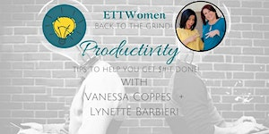 ETTWomen CJ: BACK TO THE GRIND! PRODUCTIVITY TIPS TO...