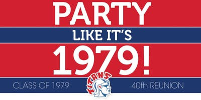 """""""Party like it's 1979!"""" - 40th Reunion"""