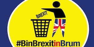 Bin Brexit In Brum March And Rally