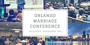 Orlando How to Fight for Your Marriage - Marriage...