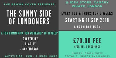 THE SUNNY SIDE OF LONDONERS - A fun & interactive 6-session communication workshop