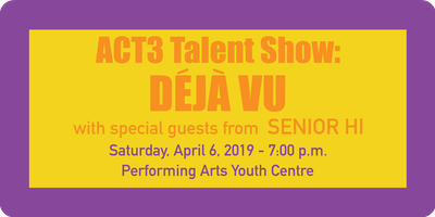 """Déjà Vu\"" - ACT3 Talent Show"