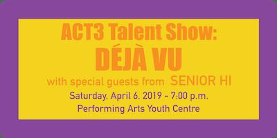 "\""Déjà Vu\"" - ACT3 Talent Show"