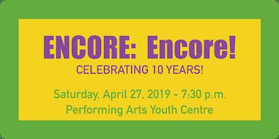 "\""ENCORE: Encore!\"" - Celebrating 10 Years"