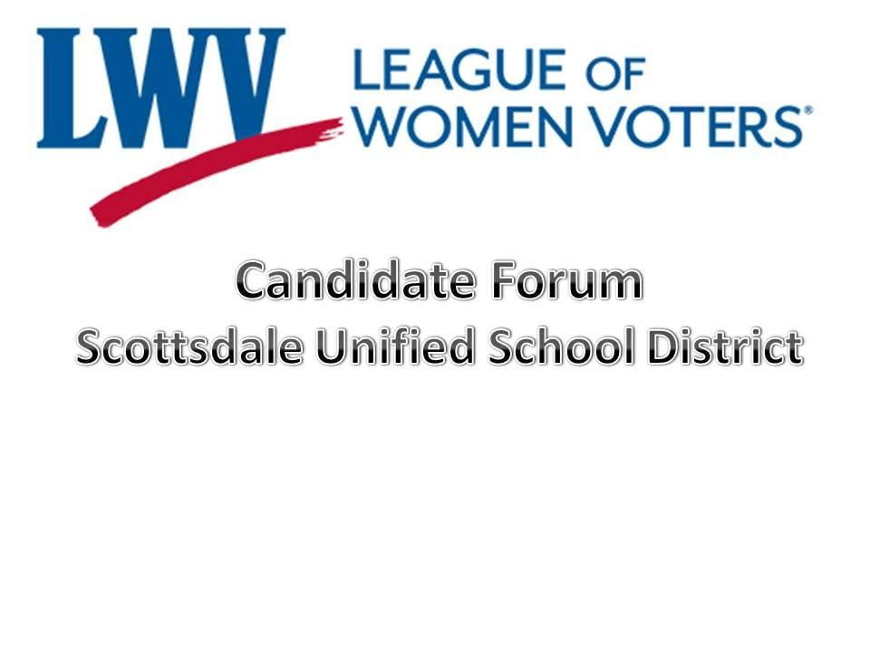 Candidate Forum - Scottsdale Unified School District