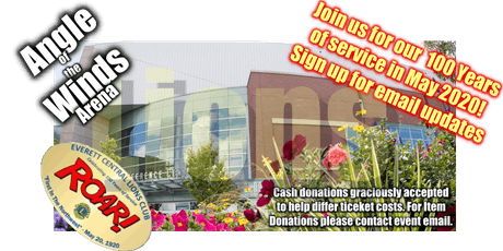 100th  ANNIVERSARY CELEBRATION of Everett Central Lions Club in May of 2020 Sign up now for e-mail updates tickets