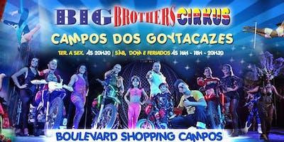 BIG BROTHER'S CIRKUS CAMPOS DOS GOYTACAZES