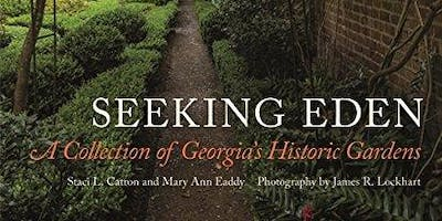 Seeking Eden: A Collection of Georgia's Historic Gardens - talk and lunch