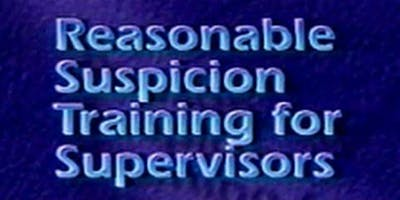 BBSI Lunch and Learn: Reasonable Suspicion Training